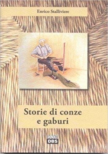 Storie di conze e gaburi - E. Stalliviere