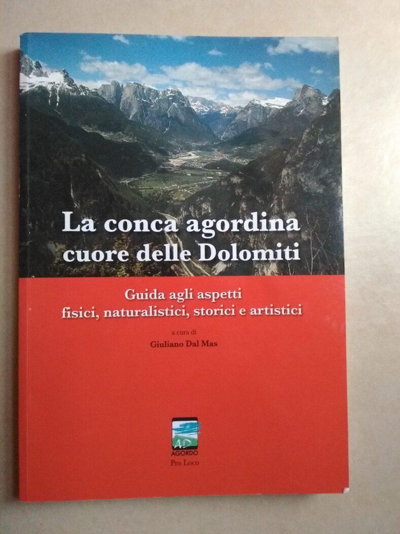La Conca Agordina Cuore delle Dolomiti - G. Dal Mas