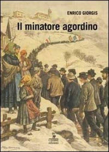 Il Minatore Agordino - E. Giorgis