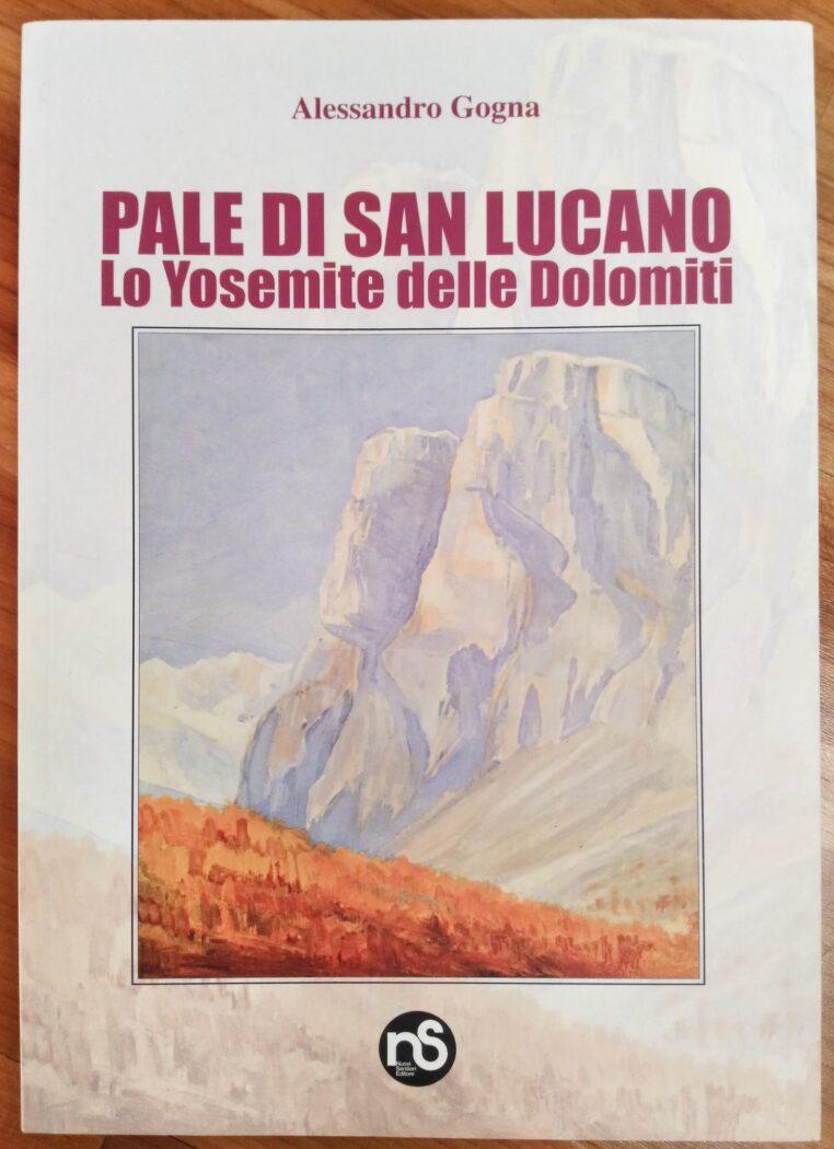 Pale di S. Lucano - Lo Yosemite delle Dolomiti - A. Gogna