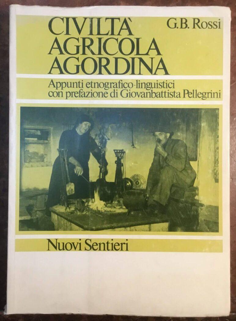 Civiltà agricola agordina - G.B. Rossi